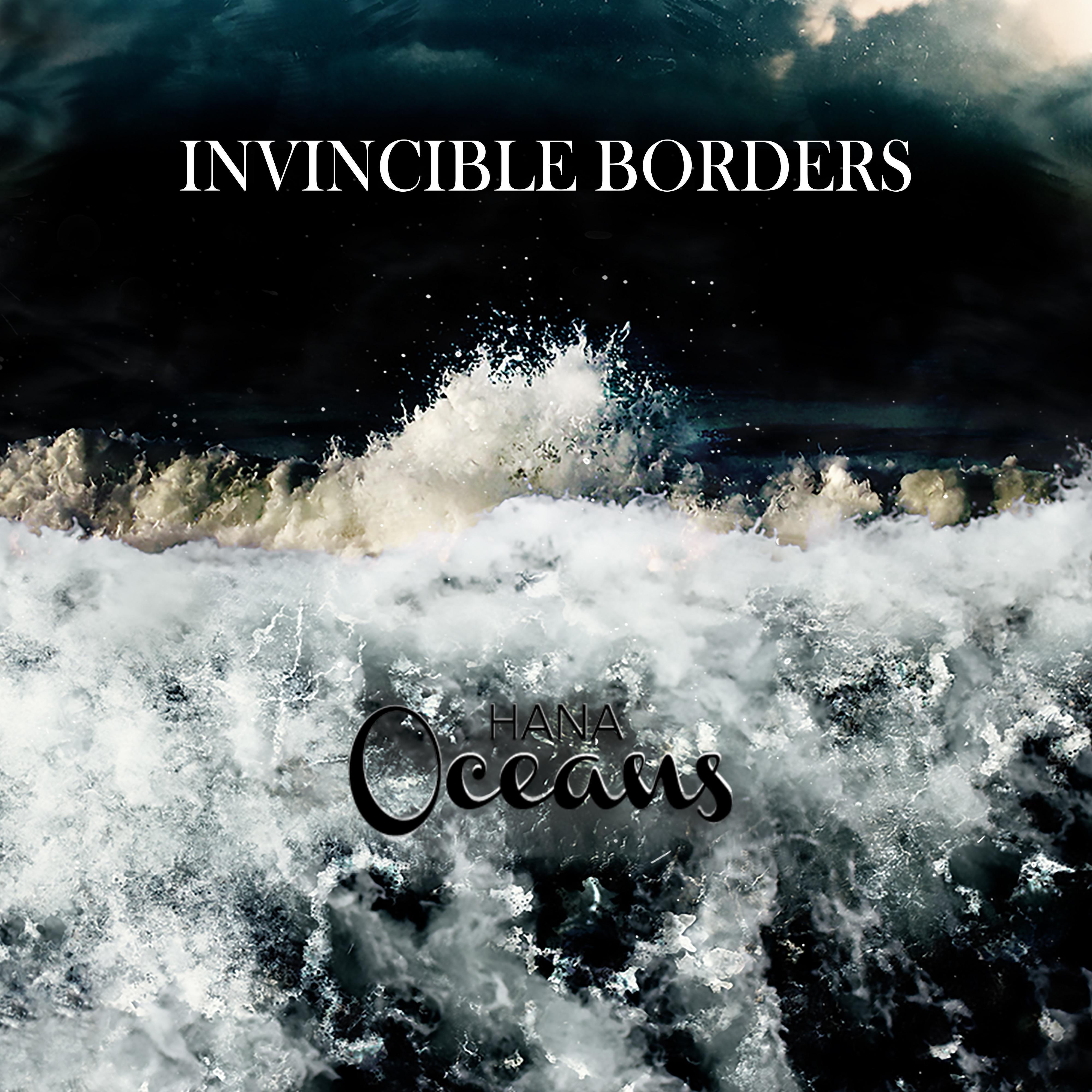 Hana Oceans – Invincible Borders